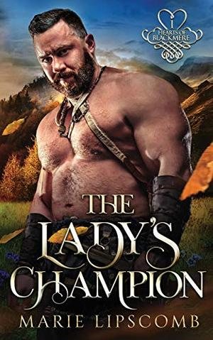 The Lady's Champion (Hearts of Blackmere) by Marie Lipscomb