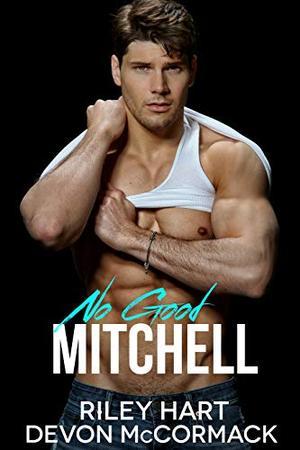 No Good Mitchell by Riley Hart, Devon McCormack