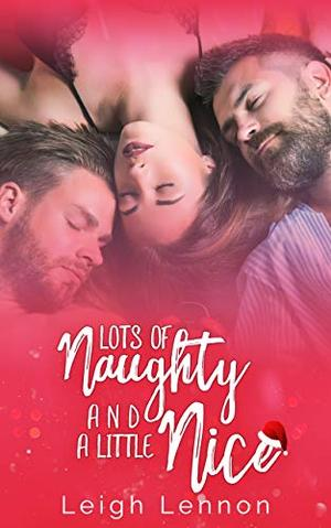 Lots Of Naughty & A Little Nice by Leigh Lennon