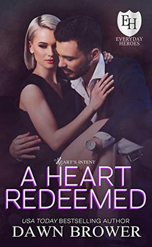 A Heart Redeemed: An Everyday Heroes World Novel (The Everyday Heroes World) by Dawn Brower, KB Worlds