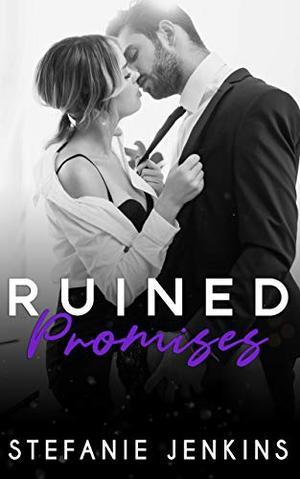 Ruined Promises by Stefanie Jenkins