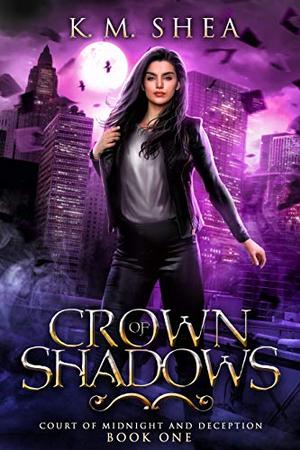 Crown of Shadows by K. M. Shea