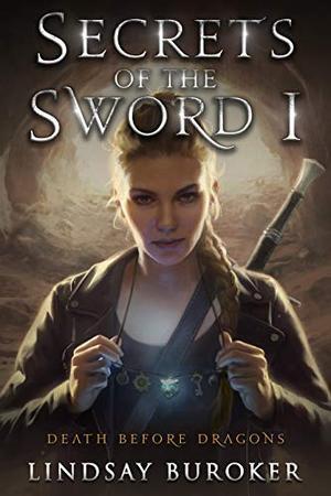 Secrets of the Sword 1 by Lindsay Buroker