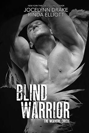 Blind Warrior by Jocelynn Drake, Rinda Elliott
