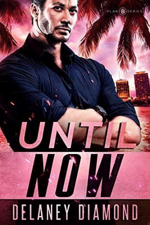 Until Now by Delaney Diamond