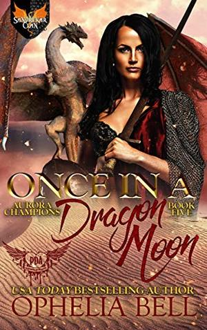 Once in a Dragon Moon: Paranormal Dating Agency by Ophelia Bell