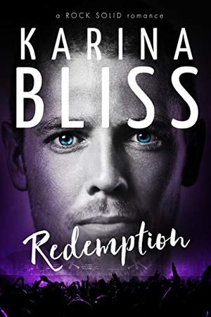 Redemption: a ROCK SOLID romance by Karina Bliss