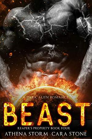 Beast: A Dark Alien Romance by Athena Storm, Cara Stone
