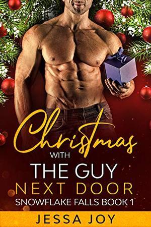 Christmas with the Guy Next Door: A BBW Guy Next Door Romance by Jessa Joy
