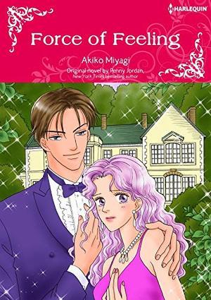 FORCE OF FEELING: Harlequin Comics by Penny Jordan, Akiko Miyagi