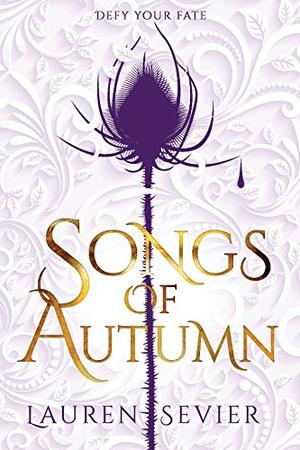 Songs of Autumn by Lauren Sevier