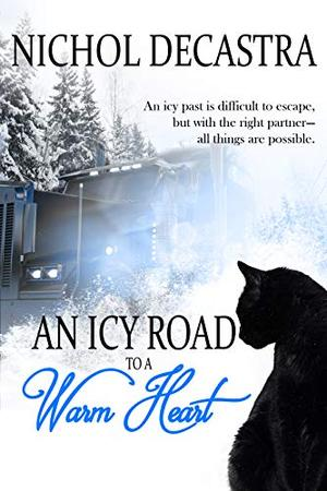 An Icy Road to a Warm Heart by Nichol DeCastra