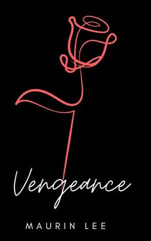 Vengeance: A Mafia Romance (Crime and Love) by Maurin Lee