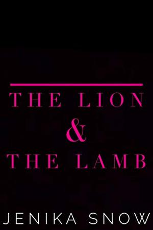 The Lion and the Lamb by Jenika Snow