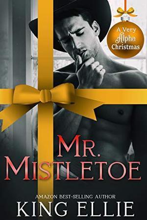 Mr. Mistletoe by King Ellie