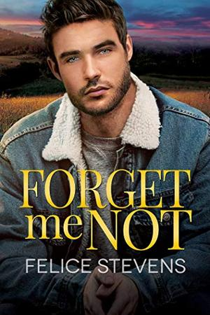 Forget Me Not by Felice Stevens