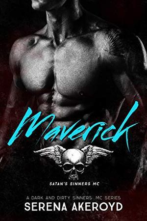 Maverick: A Dark MC Romance by Serena Akeroyd