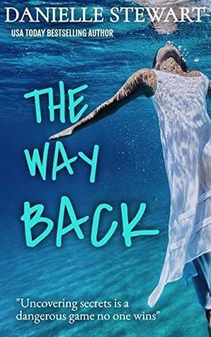 The Way Back by Danielle Stewart