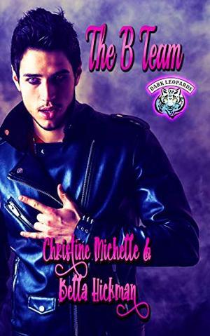 The B Team: A Dark Leopards MC Novella by Christine Michelle, Christine M. Butler, Bella Hickman
