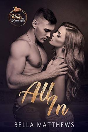 All In by Bella Matthews