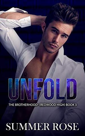 Unfold: A Dark High School Romance The Brotherhood- (Redwood High) Book 3 by Summer Rose