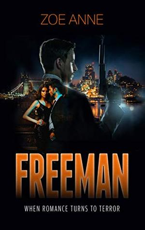 Freeman: When Romance Turns To Terror by Zoe Anne