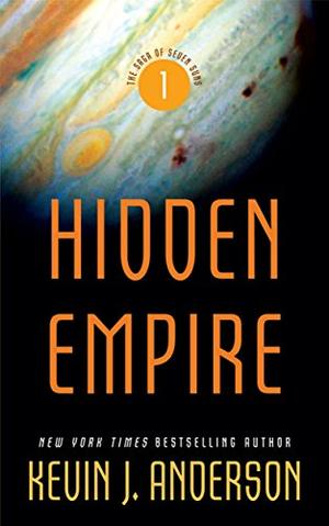 Hidden Empire: The Saga of Seven Suns - Book 1 by Kevin J. Anderson