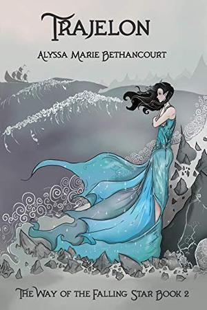 Trajelon by Alyssa Marie Bethancourt
