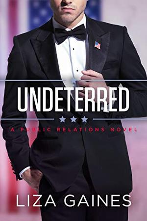 Undeterred: A Public Relations Novel by Liza Gaines