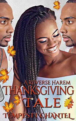 A Reverse Harem Thanksgiving Tale by Tempestt Chantel