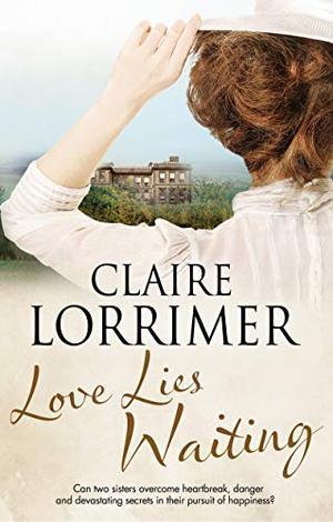 Love Lies Waiting: A Victorian romance by Claire Lorrimer