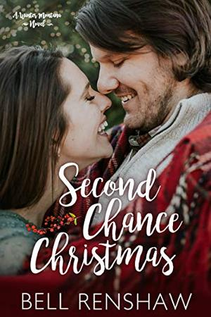 Second Chance Christmas by Bell Renshaw