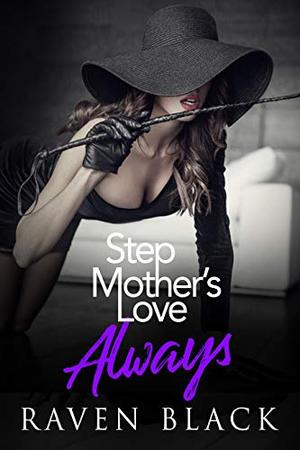 Step Mother's Love: Always by Raven Black