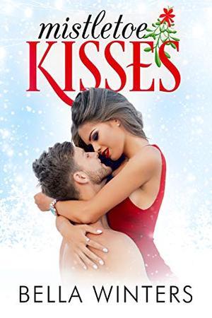 Mistletoe Kisses by Bella Winters