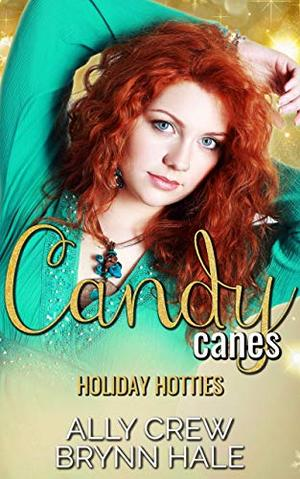 Candy Canes: Curvy Woman Small Town Romance by Ally Crew, Brynn Hale