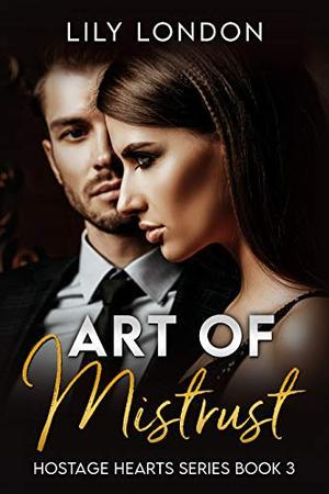Art of Mistrust by Lily London