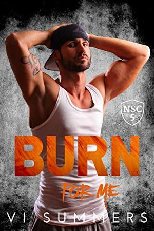Burn For Me by Vi Summers