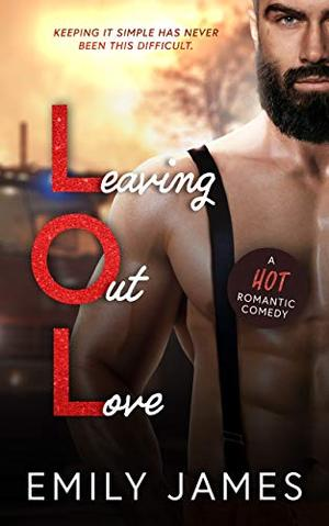 Leaving Out Love: An Enemies to Lovers, Small Town Romantic Comedy by Emily James