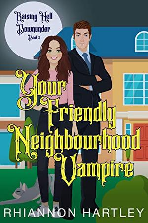 Your Friendly Neighbourhood Vampire: A Paranormal Romantic Comedy by Rhiannon Hartley