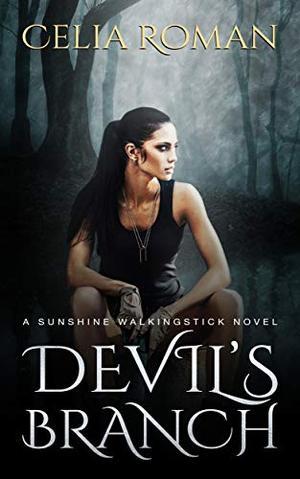 Devil's Branch: A Paranormal Investigator Urban Fantasy by Celia Roman