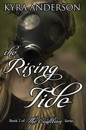 The Rising Tide by Kyra Anderson