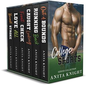 College Sports Series Collection: Books 1 - 6 by Anita Knight
