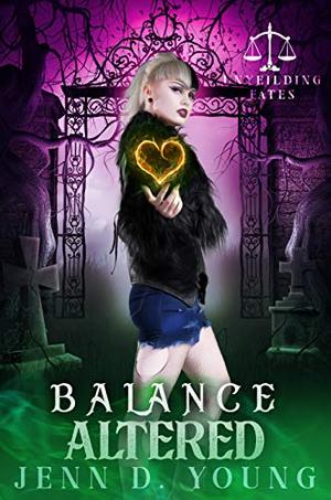 Balance Altered: Unyielding Fates Series Book Two by Jenn D. Young