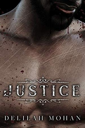 Justice by Delilah Mohan