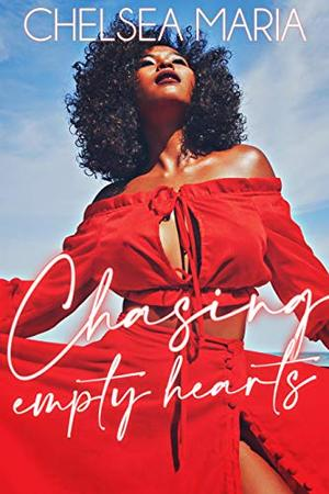 Chasing Empty Hearts by Chelsea Maria