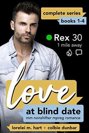 Love at Blind Date Complete Series: Books 1-4 by Lorelei M. Hart, Colbie Dunbar