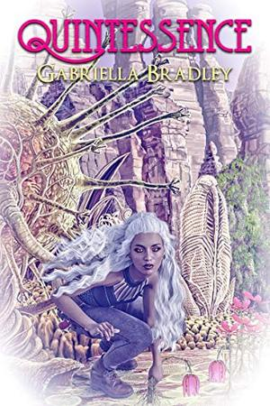 Quintessence by Gabriella Bradley