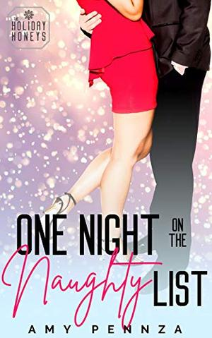 One Night on the Naughty List: A Curvy Christmas Romance by Amy Pennza