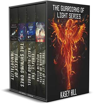 The Guardians of Light Series: Books 1 through 4 by Kasey Hill