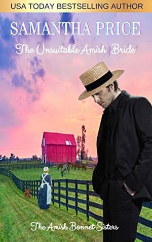 The Unsuitable Amish Bride: Amish Romance by Samantha Price